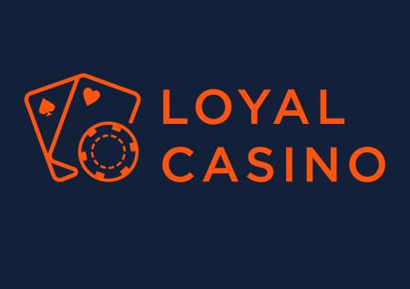 Loyal Casino Review 2021 + bonus review