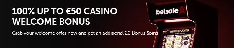 100% UP TO €50 + 20 Free Spins Welcome Bonus Offer at Betsafe Casino