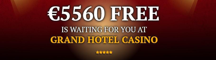 Grand Hotel Online Casino 5560 Euro Free Welcome Bonus