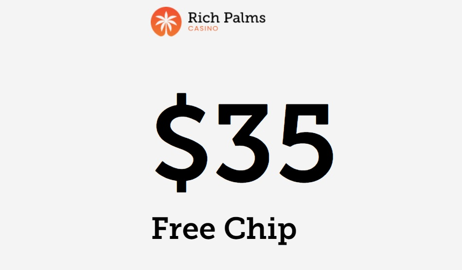 Get your $35 Free Chips Bonus at Rich Palms Online Casino! No Deposit Required Welcome Sign Up Bonus Code!
