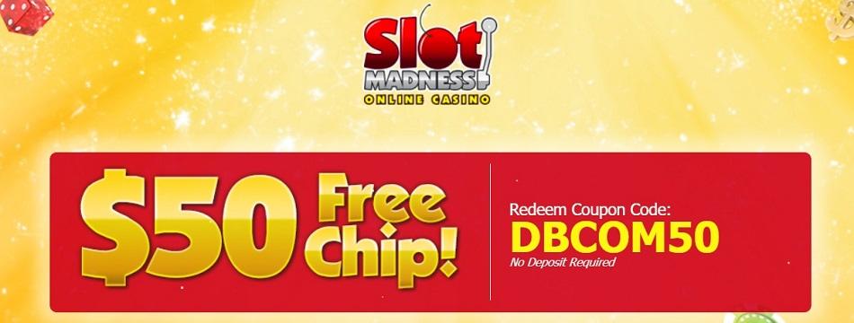 Slot Madness $50 Free Chips Bonus